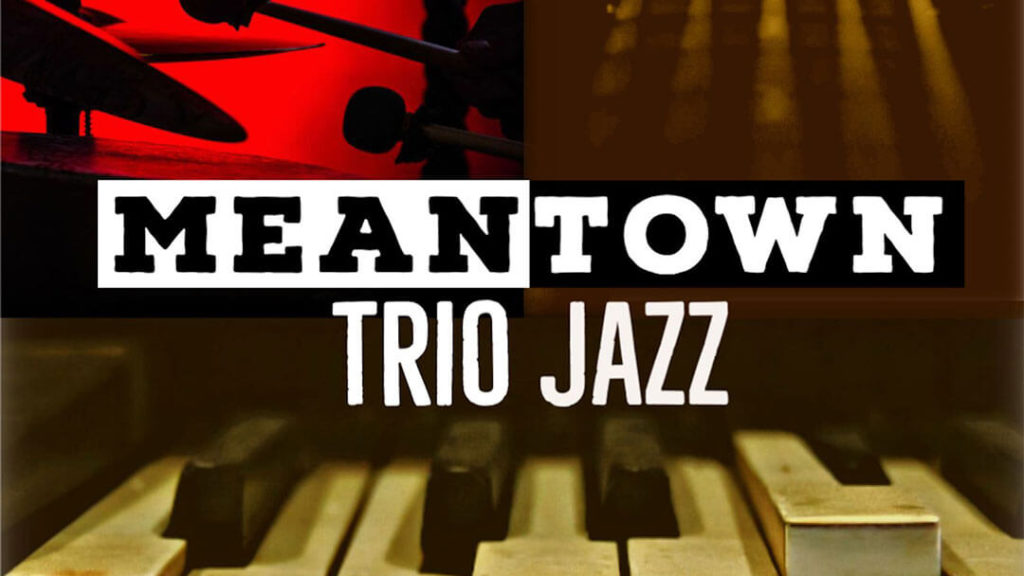 Jazz trio Meantown XP